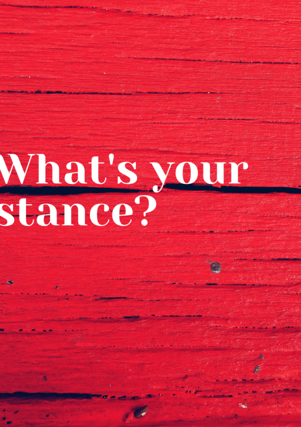 What is Your Stance?